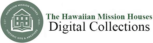 Hawaiian Mission Houses Digital Archive
